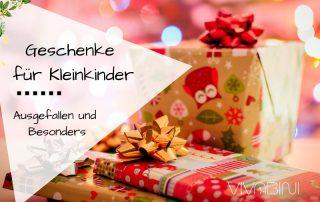 Ausgefallene und besondere Geschenke für Kleinkinder