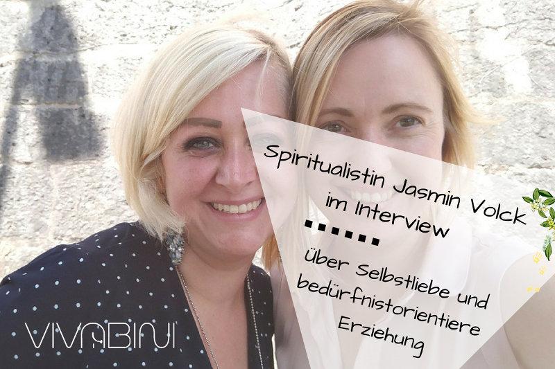 Vivabini meets Medium Jasmin Volck – oder: Was Spiritualität mit Selbstliebe und bedürfnisorientierter Erziehung zu tun hat?