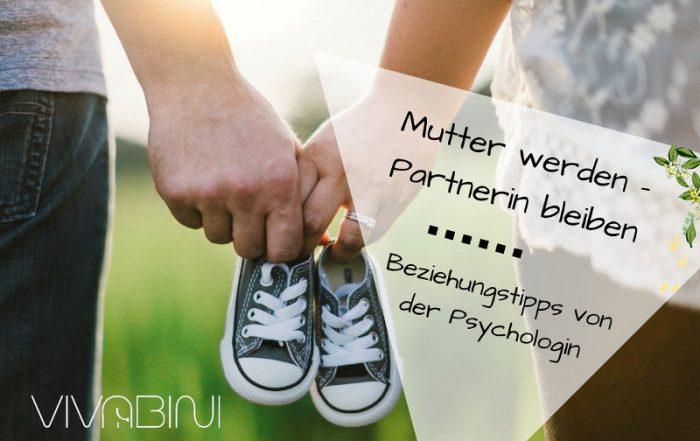 Mutter werden und Partnerin bleiben - Beziehungstipps von der Psychologin