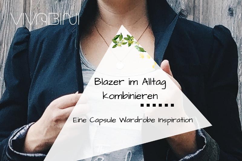 Den Blazer im Alltag vielseitig kombinieren – Capsule Wardrobe Inspiration