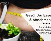 Gesund essen und abnehmen - 5 Tipps wie es klappt