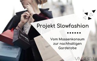 Projekt Slowfashion - Mein Weg zur nachhaltigen Garderobe