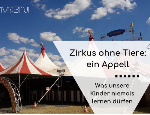 Zirkus ohne Tiere oder: Was unsere Kinder nicht lernen dürfen – ein Appell