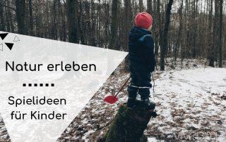 Spielideen für Kinder in Natur und Wald