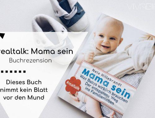 #realtalk – Mama sein: der ehrliche Ratgeber für Schwangere und frisch gebackene Mütter