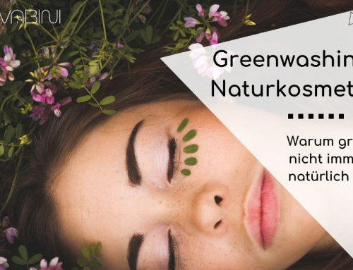 Greenwashing Naturkosmetik: warum grün nicht immer natürlich ist
