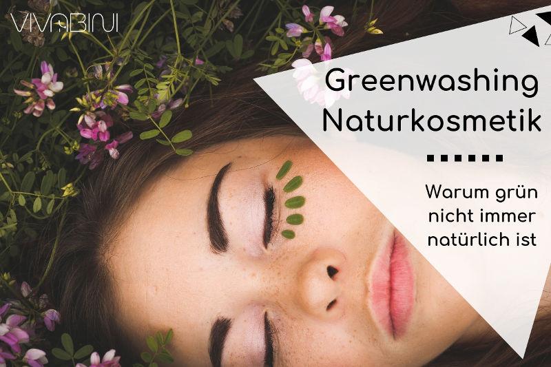 Greenwashing bei Naturkosmetik