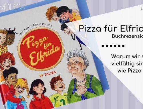 Pizza für Elfrida: Ein Kinderbuch, das Kreativität und Toleranz fördert – mit Gewinnspiel!