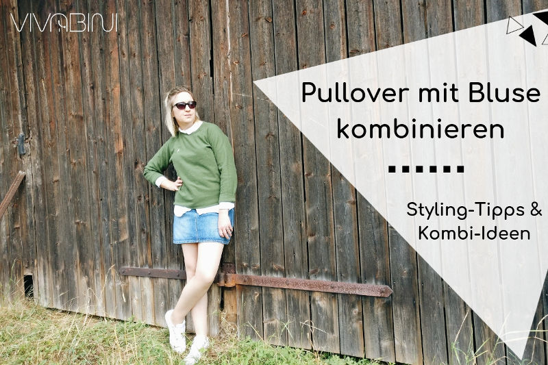 Styling-Ideen um Pullover mit Bluse zu kombinieren
