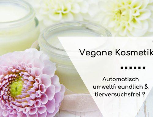 Vegane Kosmetik: Warum sie nicht automatisch umweltfreundlich und tierversuchsfrei ist