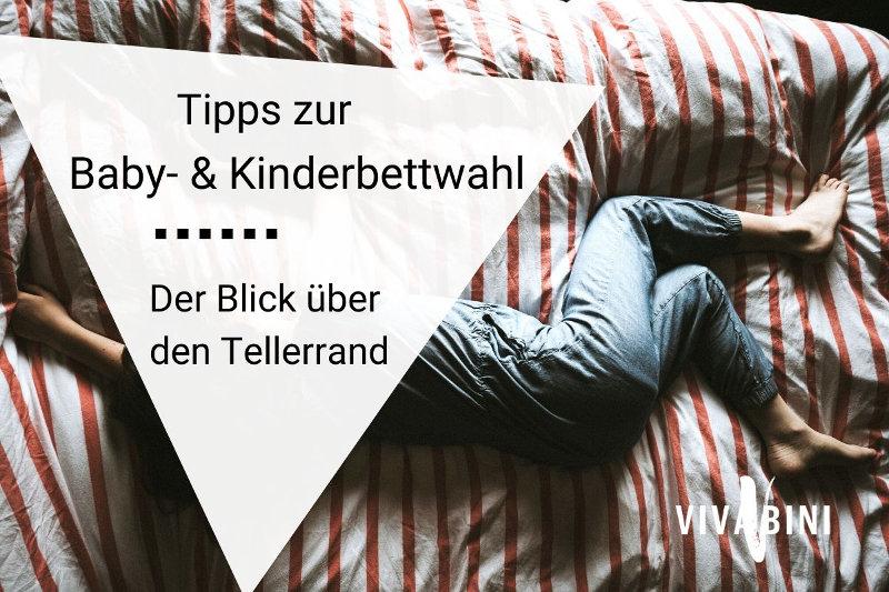 Tipps zur Baby- und Kinderbettwahl