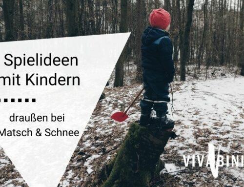 5 Spielideen mit Kindern draußen bei Matsch und Schnee